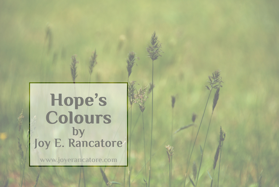 """Hope's Colours"" a fantasy short story by Joy E. Rancatore"